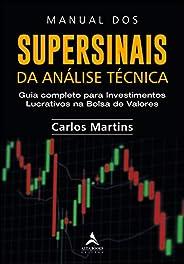 Supersinais Da Análise Técnica: Guia completo para Investimentos Lucrativos na Bolsa de Valores