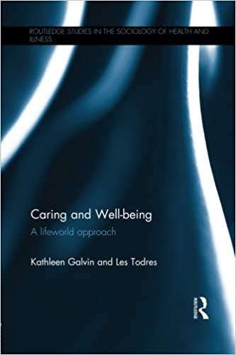 Caring and Well-being (Routldege Studies in the Sociology of Health and Illness)