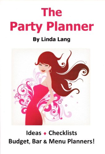 The Party Planner: Ideas, Checklist, Budget, Bar & Menu Planners! (Party Planning Organizer)