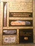 The History of the John Russell Cutlery Company, 1833-1936, Robert L. Merriam, 0845993011