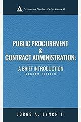 Public Procurement and Contract Administration: A Brief Introduction (Procurement ClassRoom Series) Paperback