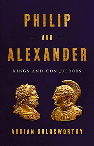 Book Cover: Philip and Alexander: Kings and Conquerors