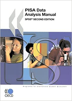 Book PISA PISA Data Analysis Manual: SPSS, Second Edition by OECD Organisation for Economic Co-operation and Development (2009-04-21)