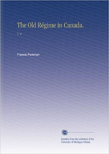 The Old Régime in Canada.: V. 4