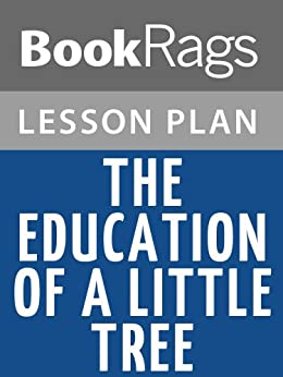 the education of little tree thesis Complete summary of forrest carter's the education of little tree enotes plot summaries cover all the significant action of the education of little tree.