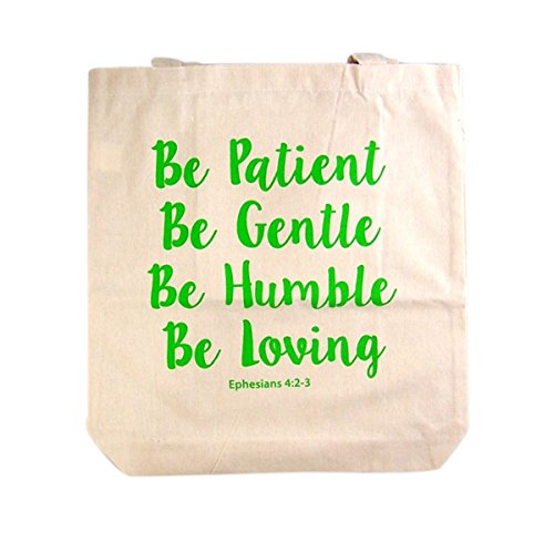Be Patient Be Gentle Be Humble Be loving, Ephesians 4:2-3 Recycled Nylon Tote Bag, 14 1/2 Inch by Devotional Tote Bags