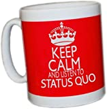 KEEP CALM AND LISTEN TO STATUS QUO (RED) MUG