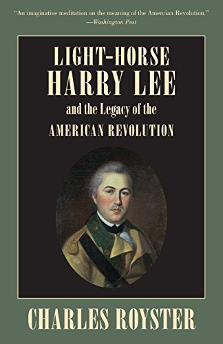 Light-Horse Lee and the Legacy of the American Revolution