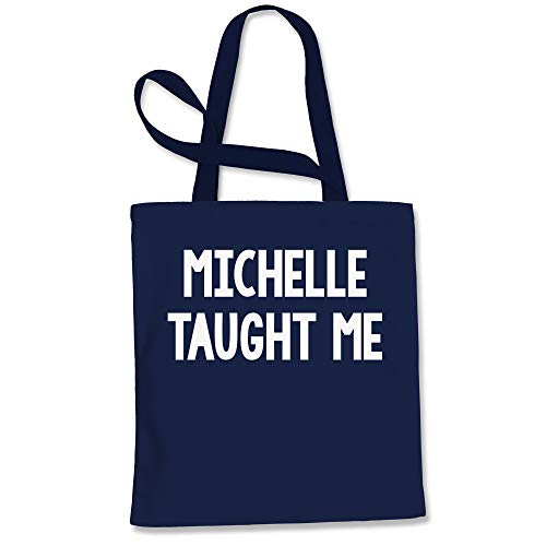 Tote Bag Michelle Taught Me Navy Blue Shopping ()