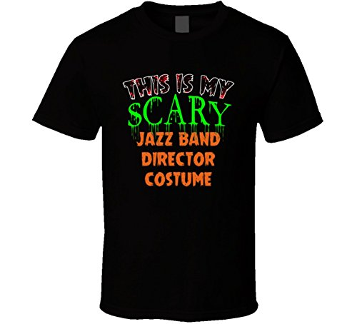 Band Director Halloween Costume (This is My Scary Jazz Band Director Halloween Costume Custom Job T Shirt S Black)