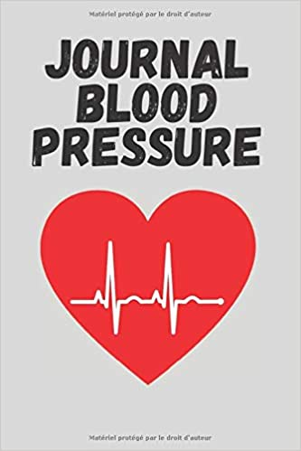 JOURNAL BLOOD PRESSURE: 120 Pages blood pressure journal log book ; Record & Monitor Blood Pressure at Home: Amazon.es: chihab, mohcine: Libros en idiomas extranjeros