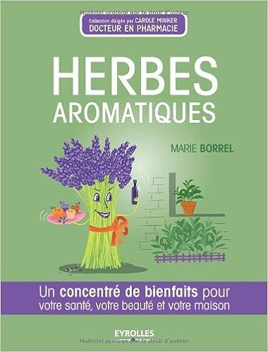 Herbes aromatiques: Un concentré de bienfaits pour votre santé, votre beauté et votre maison sur Bookys