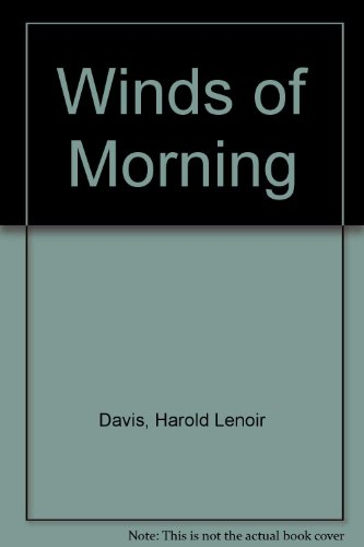 Winds Of Morning by Harold Lenoir Davis