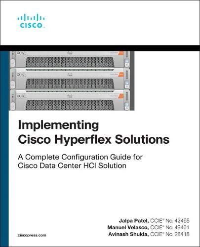 Implementing Cisco Hyperflex Solutions (Networking Technology)
