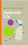 Savon noir & Co