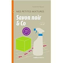 Savon noir & Co (Mes petites mixtures) (French Edition)