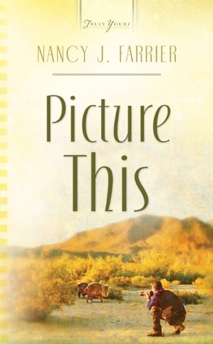 Picture This (Truly Yours Digital Editions Book 801)