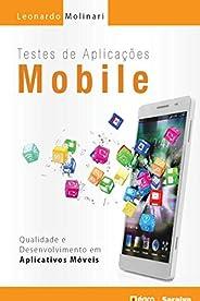 Testes de Aplicações Mobile – Qualidade e Desenvolvimento em Aplicativos Móveis
