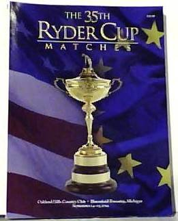 (The 35th Ryder Cup Matches-Oakland Hills Country Club-Bloomfield Township, Michigan-September 14-19,)