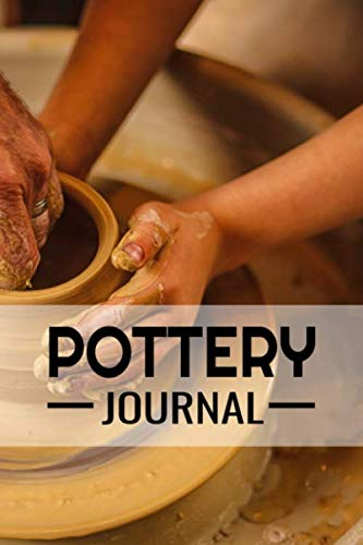 Pottery Journal: Pottery Project Book | 80 Project Sheets to Record your Ceramic Work | Gift for Potters