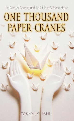 One Thousand Paper Cranes: The Story Of Sadako And The Children's Peace Statue (Turtleback School & Library Binding Edition)