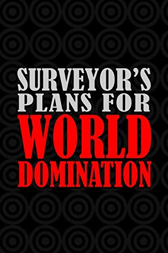 Surveyor's Plans For World Domination: 6x9 Medium Ruled 120 Pages Matte Paperback Funny Humor Office Gag Gift Notebook Journal Stationary For Professional Men And Women (Office Someecards Christmas)
