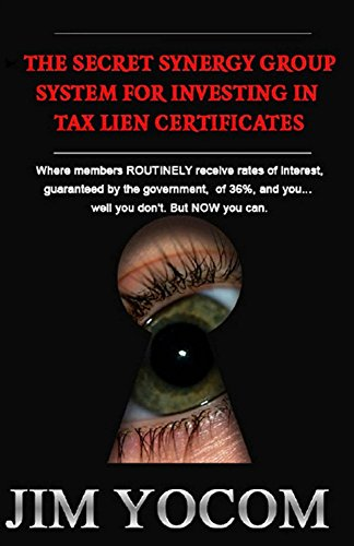 The Secret Synergy Group System For Investing In Tax Lien Certificates