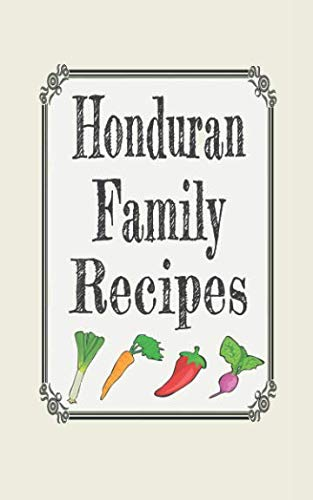 Honduran family recipes: Blank cookbooks to write in by Wanderlust mother