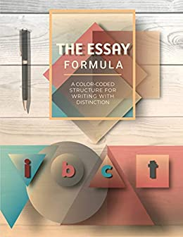The Newspaper Essay The Essay Formula A Colorcoded Structure For Writing With Distinction By  Blatt Health Is Wealth Essay also Terrorism Essay In English The Essay Formula A Colorcoded Structure For Writing With  Short English Essays For Students