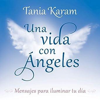 Amazon.com: Una vida con Ángeles: Mensajes para iluminar tu ...