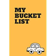 My Bucket List: A Creative and Inspirational Journal for Ideas and Adventures& Experiences of a Lifetime 100 Things,Motivational Notebook, Journal, Diary, Scrapbook 120 Pages