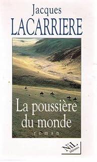 La poussière du monde, Lacarrière, Jacques
