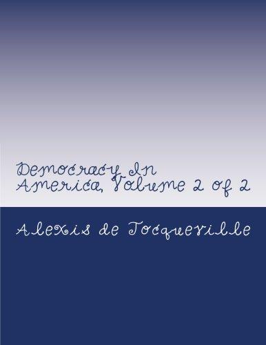 Democracy In America, Volume 2 of 2