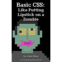 Basic CSS: Like Putting Lipstick on a Zombie (Undead Institute)