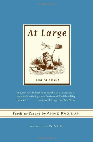 At Large and At Small: Familiar Essays