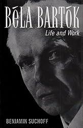 Bela Bartok: Life and Work