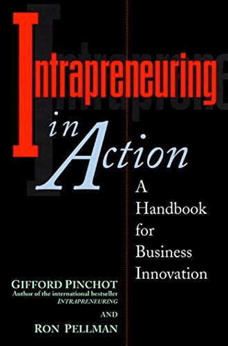 Intrapreneuring in Action: A Handbook for Business...