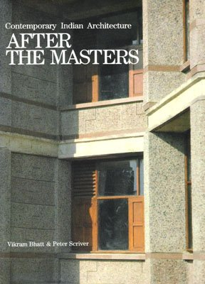 After the Masters (Contemporary Indian Architecture)