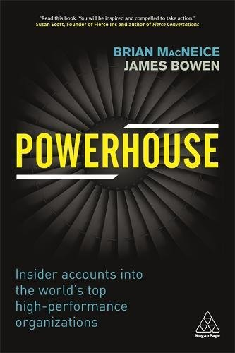 Powerhouse: Insider Accounts into the World's Top High-performance Organizations