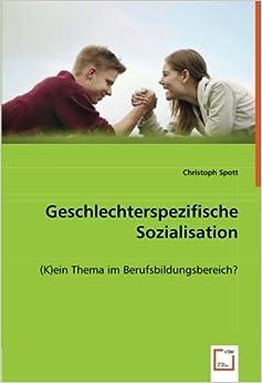 Geschlechterspezifische Sozialisation: (K)ein Thema im Berufsbildungsbereich? (German Edition)