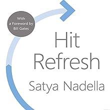 Hit Refresh Audiobook by Satya Nadella, Bill Gates - foreword Narrated by Satya Nadella, Shridhar Solanki