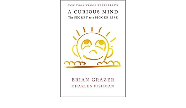 Amazon By Brian Grazer A Curious Mind The Secret To A