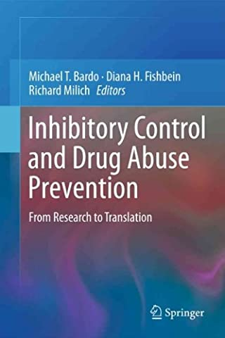 Inhibitory Control And Drug Abuse Prevention From Research To Translation Inhibitory Control And Drug Abuse - Inhibitory Control