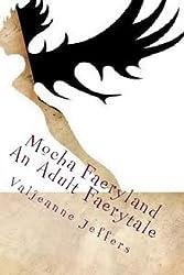 Mocha Faeryland (A Blue Temptress Faerytale Book 1)