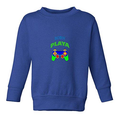 Funny Quote Born Playa Toddler Long Sleeve Pullover Sweatshirt Royal Blue - Quotes Funny Playa