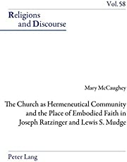 The Church as Hermeneutical Community and the Place of Embodied Faith in Joseph Ratzinger and Lewis S. Mudge