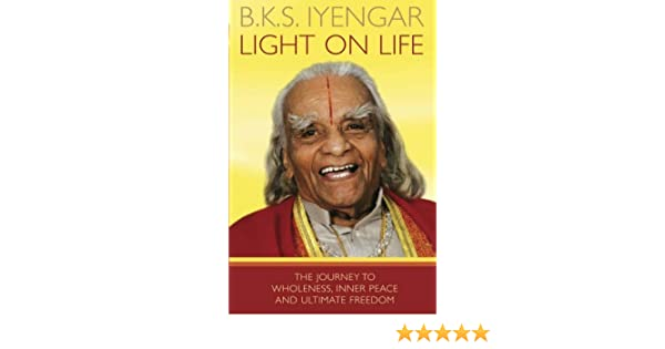 Light on Life: The Journey to Wholeness, Inner Peace and ...