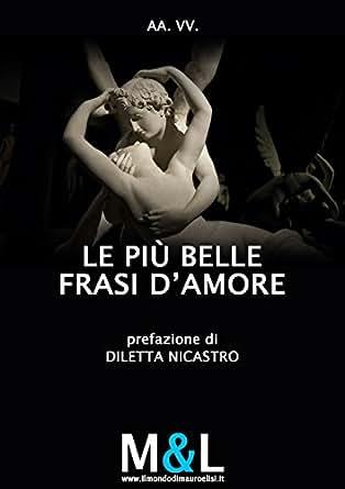 Amazon Com Le Più Belle Frasi D Amore Opere Vincitrici