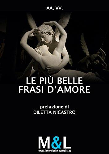 Amazon Com Le Piu Belle Frasi D Amore Opere Vincitrici Italian