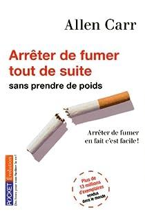 Arrêter de fumer tout de suite ! par Carr